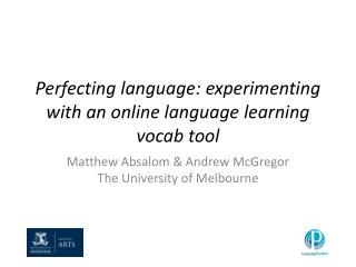 Perfecting language: experimenting with an online language learning  vocab  tool