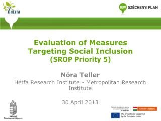 Evaluation of Measures Targeting Social Inclusion  ( SROP Priority  5 )