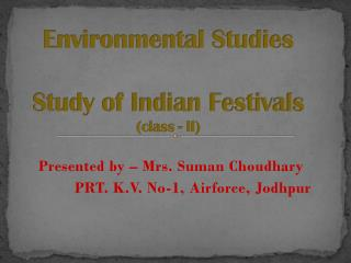 Environmental Studies Study of Indian Festivals (class - II)