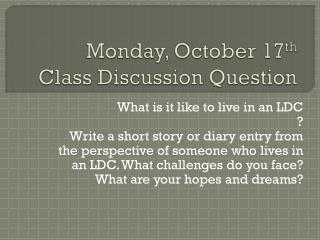 Monday, October 17 th Class Discussion Question