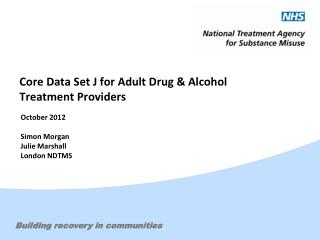 Core Data Set J for Adult Drug & Alcohol Treatment Providers