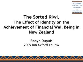 The Sorted Kiwi. The Effect of Identity on the Achievement of Financial Well Being in New Zealand