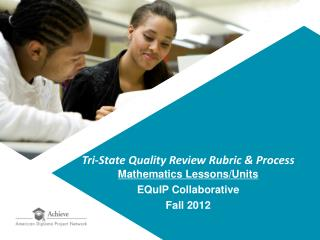 Tri-State Quality Review Rubric & Process Mathematics Lessons/Units EQuIP  Collaborative Fall 2012