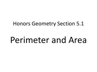 Honors Geometry  Section 5.1 Perimeter and Area