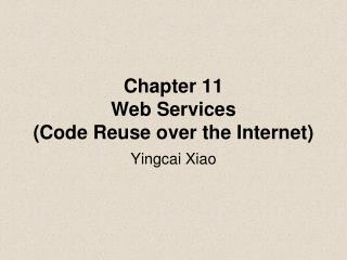 Chapter 11 Web Services (Code Reuse over the Internet)