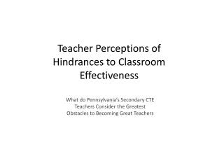 Teacher Perceptions of Hindrances to Classroom Effectiveness