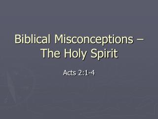 Biblical Misconceptions – The Holy Spirit
