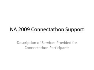NA 2009 Connectathon Support
