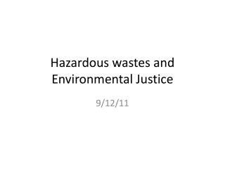 Hazardous wastes and Environmental Justice