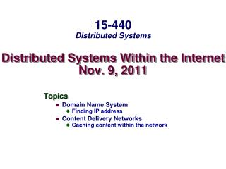 Distributed Systems Within the Internet Nov. 9, 2011