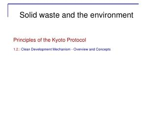 Principles of the Kyoto Protocol 1.2.:  Clean Development Mechanism - Overview and Concepts