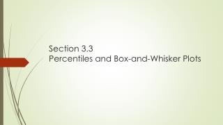 Section 3.3 Percentiles and Box-and-Whisker Plots