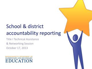 School & district accountability reporting