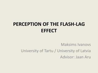 PERCEPTION OF THE FLASH-LAG EFFECT