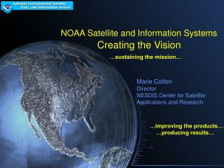 NOAA Satellite and Information Systems Creating the Vision