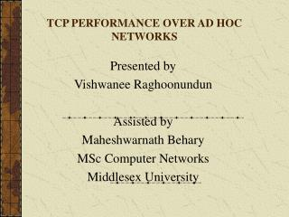 TCP PERFORMANCE OVER AD HOC NETWORKS