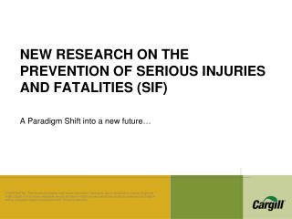 NEW RESEARCH ON THE PREVENTION OF SERIOUS INJURIES AND FATALITIES (SIF)
