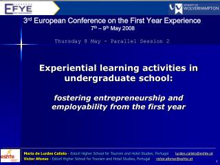 3 rd  European Conference on the First Year Experience  7 th  – 9 th  May 2008