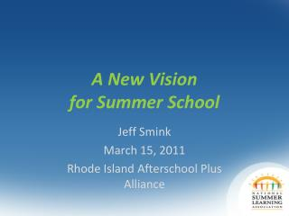 A New Vision  for Summer School