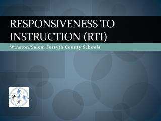 Responsiveness to Instruction ( RtI )