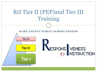 RtI  Tier II ( PEP)and Tier III Training