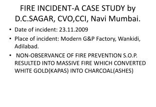 FIRE INCIDENT-A CASE STUDY by D.C.SAGAR, CVO,CCI, Navi Mumbai.