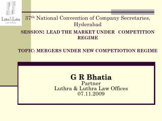 G R Bhatia Partner  Luthra & Luthra Law Offices 07.11.2009