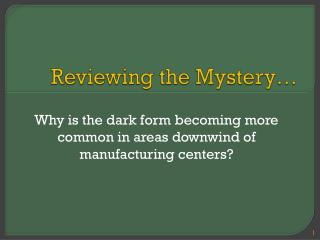 Reviewing the Mystery…