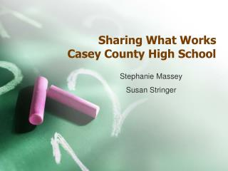 Sharing What Works Casey County High School
