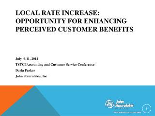 Local rate increase:  Opportunity for enhancing perceived customer benefits