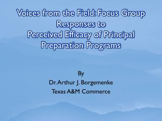 By Dr. Arthur J.  Borgemenke Texas A&M Commerce