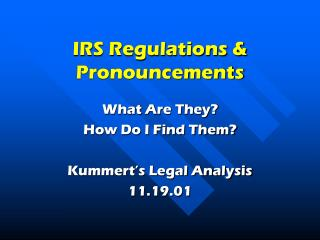 IRS Regulations & Pronouncements