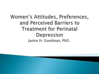 Women's Attitudes, Preferences, and Perceived Barriers to Treatment for Perinatal Depression