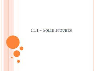 11.1  – Solid Figures