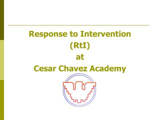 Response to Intervention  (RtI) at Cesar Chavez Academy