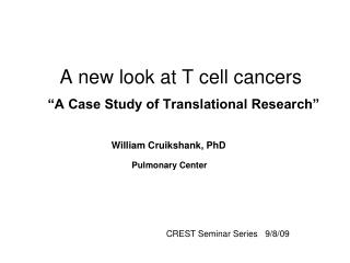 "A new look at T cell cancers ""A Case Study of Translational Research"""