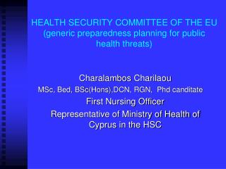 HEALTH SECURITY COMMITTEE OF THE EU (generic preparedness planning for public health threats)
