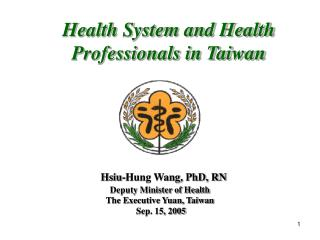 Health System and Health Professionals in Taiwan