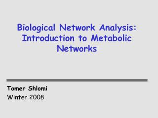 Biological Network Analysis: Introduction to Metabolic Networks