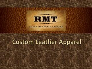 Custom Leather Apparel