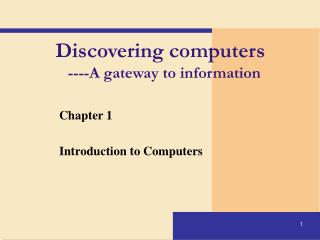 Discovering computers    ----A gateway to information
