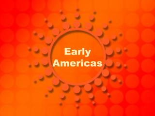 Early  Americas