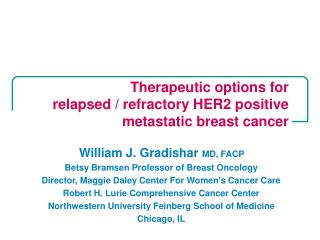 Therapeutic options  for relapsed / refractory HER2  positive metastatic breast cancer