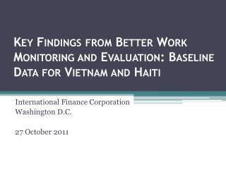 Key Findings from Better Work Monitoring and Evaluation: Baseline Data for Vietnam and Haiti
