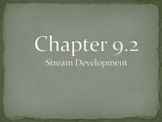 Chapter 9.2 Stream Development