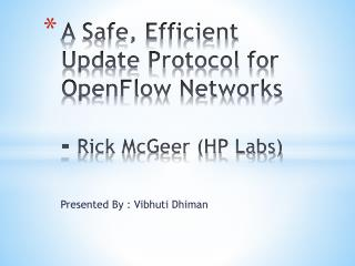A Safe, Efficient Update Protocol for OpenFlow Networks -  Rick McGeer (HP Labs)