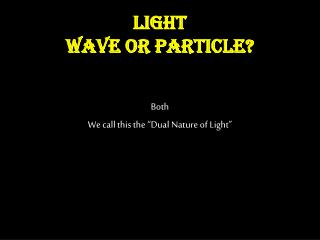 Light Wave or Particle?