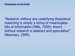 Research without any underlying theoretical reasoning is simply a string of meaningless bits of information Mills, 1959