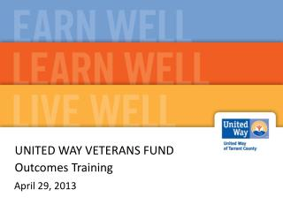 UNITED WAY VETERANS FUND Outcomes Training