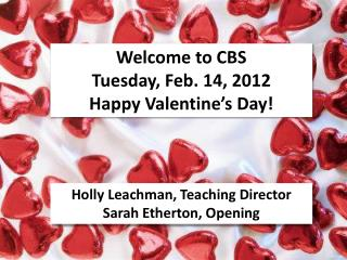 Welcome to CBS Tuesday, Feb. 14, 2012 Happy Valentine's Day!